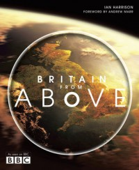 Britain from Above - Ian Harrison, Andrew Marr