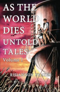 As the World Dies: Untold Tales Volume 1 - Rhiannon Frater