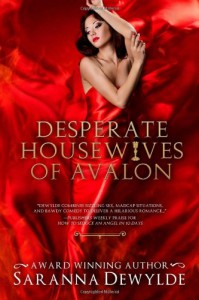 Desperate Housewives of Avalon - Saranna DeWylde