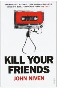 Kill Your Friends - John Niven