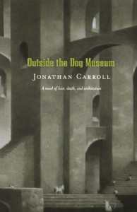 Outside the Dog Museum - Jonathan Carroll