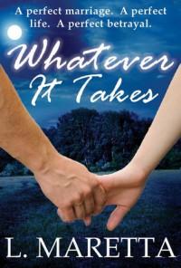 Whatever It Takes - L. Maretta
