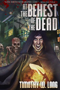 At the Behest of the Dead - Timothy W. Long