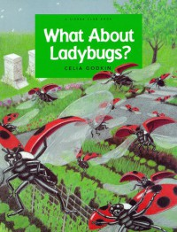 What About Ladybugs? (Sierra Club Books) - Celia Godkin