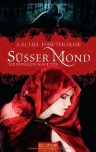 Süßer Mond: Die dunklen Wächter - Rachel Hawthorne