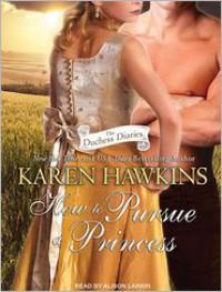 How to Pursue a Princess - Karen Hawkins, Alison Larkin