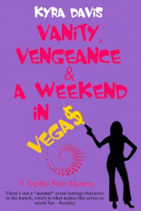 Vanity, Vengeance And A Weekend In Vegas - Kyra Davis