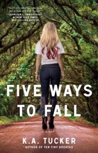 Five Ways to Fall - K.A. Tucker