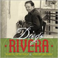 Diego Rivera: An Artist for the People - Susan Goldman Rubin