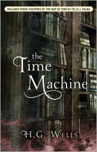 The Time Machine - H.G. Wells, Félix J. Palma