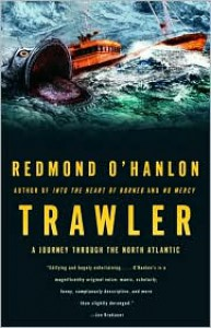 Trawler: A Journey Through the North Atlantic - Redmond O'Hanlon