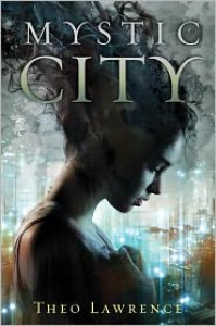 Mystic City - Theo Lawrence