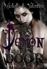 Demon At My Door (Demon At My Door, #1) - Michelle A. Valentine