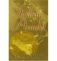 TheSicilian Amulet by Manning, Jo ( Author ) ON Sep-13-2004, Hardback - Jo Manning