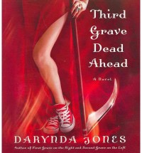 [ [ Third Grave Dead Ahead (Charley Davidson #NO. 3) - Greenlight ] ] By Jones, Darynda ( Author ) Jan - 2012 [ Compact Disc ] - Darynda Jones