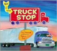 Truck Stop - Anne F. Rockwell, Melissa Iwai