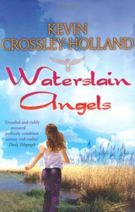 Waterslain Angels - Kevin Crossley-Holland