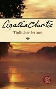 Tödlicher Irrtum oder Feuerprobe der Unschuld - Agatha Christie