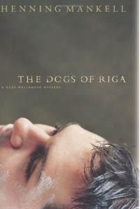 The Dogs of Riga (Wallander #2) - Henning Mankell, Laurie Thompson