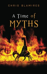 A Time of Myths: A Mystery Adventure - Mr. Chris Blamires