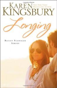 Longing (Bailey Flanigan, Book 3) - Karen Kingsbury