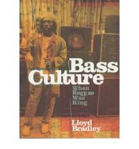Bass Culture: When Reggae Was King - Lloyd Bradley