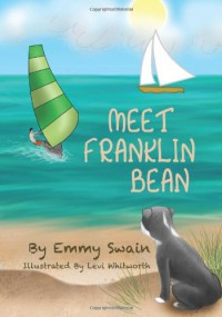 Meet Franklin Bean - Emmy Swain, Levi Whitworth