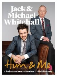 Him & Me - Jack Whitehall, Michael Whitehall