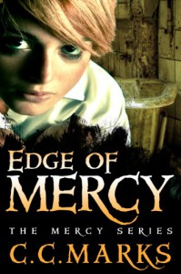 Edge of Mercy (Young Adult Dystopian)(Volume 1) (The Mercy Series) - C. C. Marks