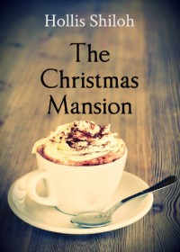 The Christmas Mansion (sweet gay romance) - Hollis Shiloh
