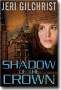 Shadow of the Crown - Jeri Gilchrist