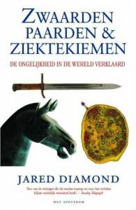 Zwaarden paarden en ziektekiemen: de ongelijkheid in de wereld verklaard - Jared Diamond
