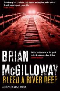 Bleed A River Deep - Brian McGilloway