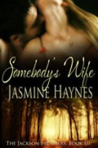 Somebody's Wife - Jasmine Haynes