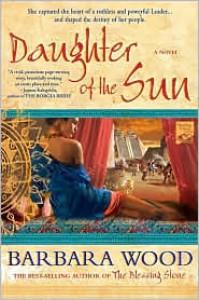 Daughter of the Sun - Barbara Wood