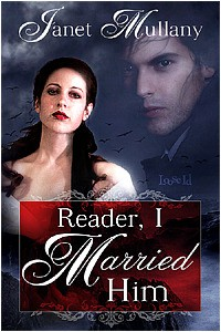 Reader, I Married Him - Janet Mullany
