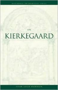 On Kierkegaard - Susan Leigh Anderson