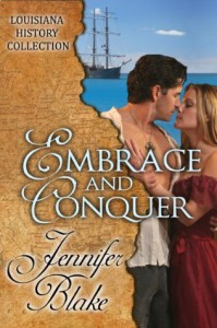 Embrace and Conquer (The Louisiana History Collection) - Jennifer Blake