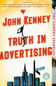 Truth in Advertising: A Novel - John Kenney
