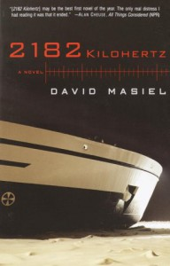 2182 Kilohertz: A Novel - David Masiel