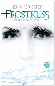 Frostkuss: Mythos Academy 1 - Jennifer Estep