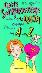 Come Sopravvivere Alla Prima Cotta Ovvero L'amore Dall'a Alla Z - Ros Asquith