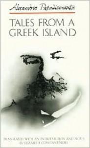 Tales from a Greek Island - Alexandros Papadiamantis, Elizabeth Constantinides, Alexandros Papadiamantes