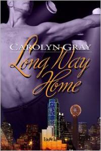 Long Way Home - Carolyn  Gray