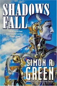 Shadows Fall - Simon R. Green