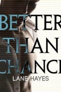 Better Than Chance - Lane Hayes, Tyler Stevens