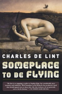 Someplace to Be Flying - Charles de Lint