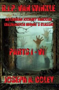 R.I.P. Van Winkle Parts I - VI - Joseph Coley