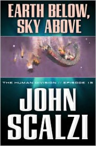 Earth Below, Sky Above - John Scalzi