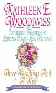 Three Weddings and a Kiss - Kathleen E. Woodiwiss, Loretta Chase, Catherine Anderson, Lisa Kleypas